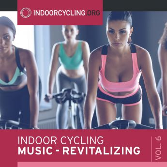 Indoor Cycling Music - Revitalizing Vol. 6